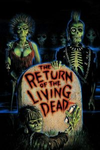 "Poster for the movie ""The Return of the Living Dead"""