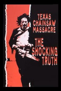 "Poster for the movie ""Texas Chainsaw Massacre: The Shocking Truth"""