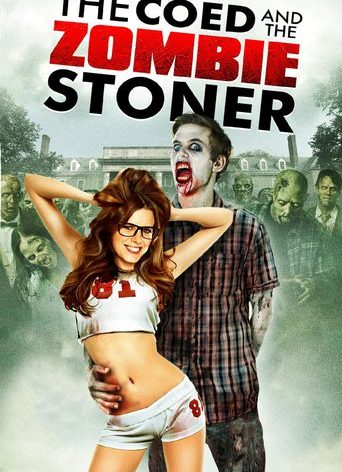 """Poster for the movie """"The Coed and the Zombie Stoner"""""""