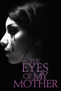 "Poster for the movie ""The Eyes of My Mother"""