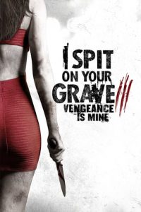 "Poster for the movie ""I Spit on Your Grave III: Vengeance is Mine"""