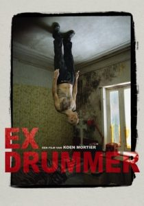 "Poster for the movie ""Ex Drummer"""