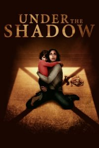"Poster for the movie ""Under the Shadow"""