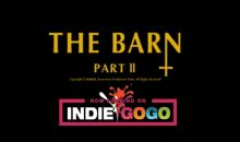 The Barn 2 is being made, help fund it on Indiegogo!!