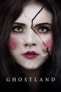 "Poster for the movie ""Ghostland"""