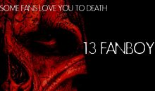 Help support 13 Fanboy!! This film is going to Rock!!
