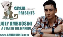 Gruemonkey presents Joey Ambrosini: A Star in the Making!!
