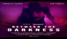 Trailer and poster for Between The Darkness starring Danielle Harris!!