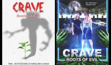 Help the crowd funding for Crave: Roots of Evil!!