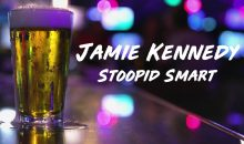JAMIE KENNEDY : STOOPID SMART   – Share a hilarious new clip with your readers before the premiere!!
