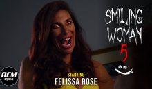 Smiling Woman 5 | Short Horror Film starring Felissa Rose!!